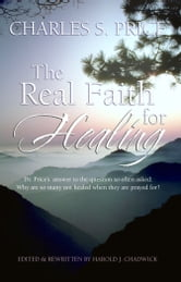 The Real Faith for Healing ebook by Price, Charles