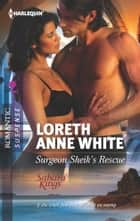 Surgeon Sheik's Rescue ebook by Loreth Anne White