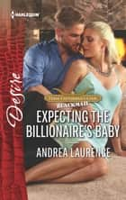 Expecting the Billionaire's Baby ebook by Andrea Laurence