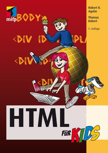 HTML für Kids ebook by Robert R. Agular,Thomas Kobert