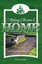 History of Heroism and Home - A Family's Story Through Two Thousand Years of History ebook by Terence Kearey, Chris Newton