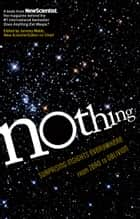 Nothing - Surprising Insights Everywhere from Zero to Oblivion ebook by New Scientist, Jeremy Webb