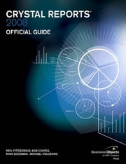 Crystal Reports 2008 Official Guide ebook by Fitzgerald, Neil