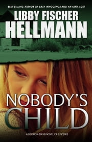 Nobody's Child - A Georgia Davis PI Thriller ebook by Libby Fischer Hellmann
