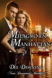Milagro en Manhattan ebook by Dee Dawning