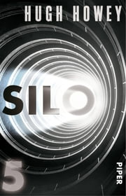 Silo 5 - Roman ebook by Hugh Howey, Johanna Nickel, Gaby Wurster