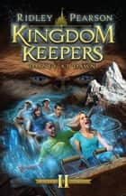 Kingdom Keepers II: Disney at Dawn - Disney at Dawn ebook by Ridley Pearson