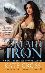 Breath of Iron - A Novel of the Clockwork Agents ebook by Kate Cross