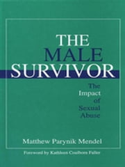 The Male Survivor - The Impact of Sexual Abuse ebook by Matthew Parynik Mendel
