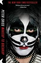 Makeup to Breakup ebook by Peter Criss,Larry Sloman
