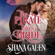 The Pirate Takes A Bride livre audio by Shana Galen
