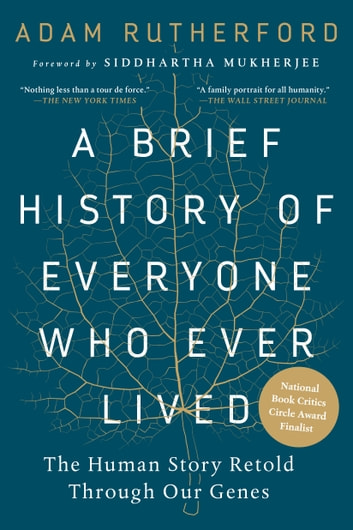 A Brief History of Everyone Who Ever Lived - The Human Story Retold Through Our Genes ebook by Adam Rutherford