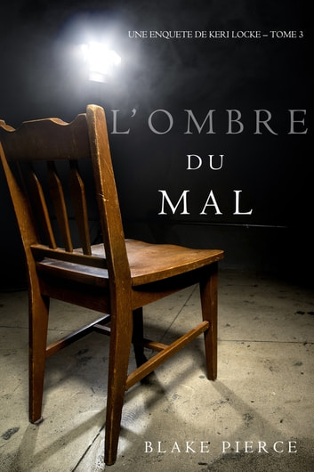 L'ombre du mal (Une Enquête de Keri Locke – Tome 3) eBook by Blake Pierce
