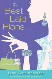 The Best Laid Plans - A Novel ebook by Lynn Schnurnberger