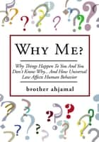 Why Me? ebook by brother ahjamal