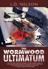 The Wormwood Ultimatum - A Novel ebook by L.D. Nelson