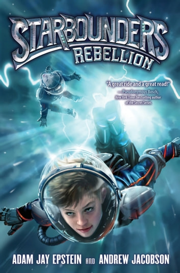 Starbounders #2: Rebellion ebook by Adam Jay Epstein,Andrew Jacobson