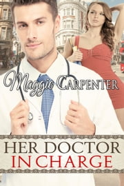 Her Doctor in Charge ebook by Maggie Carpenter