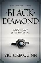Black Diamond (French) - Obsidian, #2 eBook by Victoria Quinn