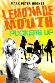 Lemonade Mouth Puckers Up ebook by Mark Peter Hughes