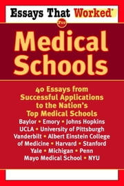 Essays that Worked for Medical Schools - 40 Essays from Successful Applications to the Nation's Top Medical Schools ebook by Ballantine