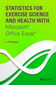 Statistics for Exercise Science and Health with Microsoft Office Excel ebook by J. P. Verma
