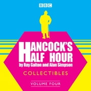 Hancock's Half Hour Collectibles: Volume 4 audiobook by Alan Simpson, Ray Galton