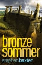 Nordland-Trilogie 2: Bronzesommer ebook by Stephen Baxter, Claudia Kern