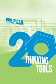 Twenty Thinking Tools ebook by Philip Cam