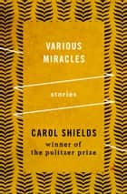 Various Miracles ebook by Carol Shields