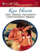 The Greek Tycoon's Convenient Bride - A Billionaire and Virgin Romance ebook by Kate Hewitt