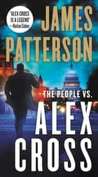 The People vs. Alex Cross 電子書 by James Patterson