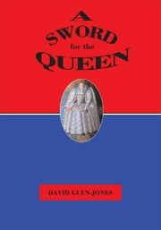 A Sword for the Queen ebook by David Glyn-Jones