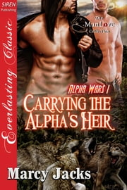 Carrying the Alpha's Heir ebook by Marcy Jacks