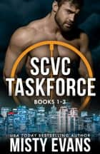 SCVC Taskforce Romantic Suspense Boooks 1-3 ebook by