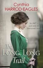 The Long, Long Trail - War at Home, 1917 ebook by Cynthia Harrod-Eagles