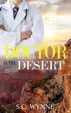 Doctor in the Desert ebook by S.C. Wynne