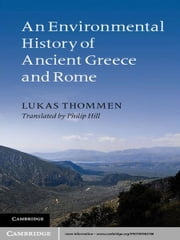 An Environmental History of Ancient Greece and Rome ebook by Lukas Thommen