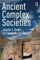 Ancient Complex Societies ebook by