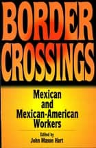 Border Crossings ebook by John Mason Hart