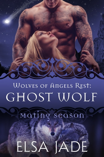 Ghost Wolf - Mating Season ebook by Elsa Jade