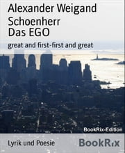 Das EGO - great and first-first and great ebook by Alexander Weigand Schoenherr