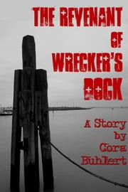 The Revenant of Wrecker's Dock - A Hallowind Cove Story ebook by Cora Buhlert