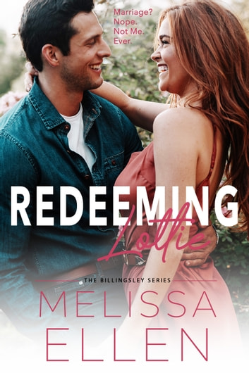 Redeeming Lottie - A Small Town Second Chance Romance ebook by Melissa Ellen