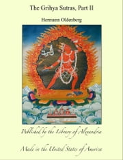 The Grihya Sutras, Part II ebook by Hermann Oldenberg