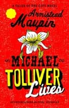 Michael Tolliver Lives - Tales of the City 7 ebook by Armistead Maupin