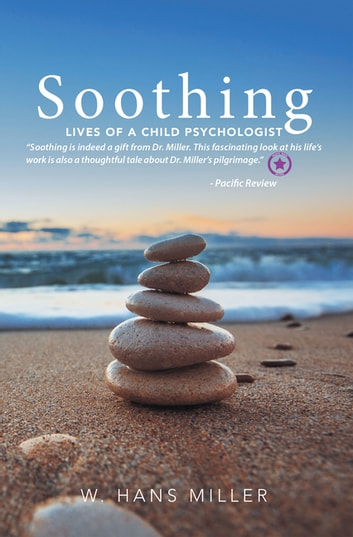 Soothing - Lives of a Child Psychologist ebook by W. Hans Miller