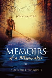 Memoirs of a Moonraker - A life in and out of business ebook by John Walden