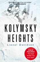 Kolymsky Heights ebook by Lionel Davidson, Philip Pullman