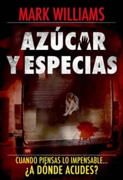 Azúcar y especias ebook by Mark Williams